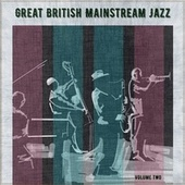 Great British Mainstream Jazz, Volume 2 by Various Artists
