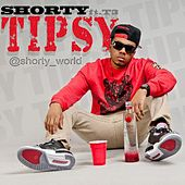 Tipsy - Single by Shorty A.K.A. Young Shorty