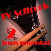 TV Softrock 2 by Various Artists