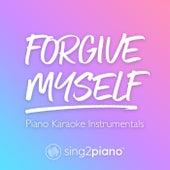 Forgive Myself (Piano Karaoke Instrumentals) by Sing2Piano (1)