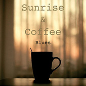 Sunrise & Coffee Blues by Various Artists
