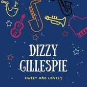 Sweet and Lovely by Dizzy Gillespie