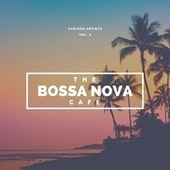 The Bossa Nova Café, Vol. 2 by Various Artists