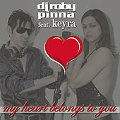 My heart belongs to you by DJ Roby Pinna