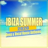 Ibiza Summer 2020: Deep & Vocal House Anthems von Various Artists