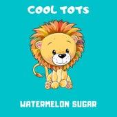Watermelon Sugar de Cool Tots