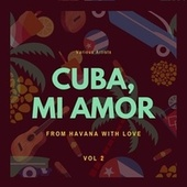 Cuba, Mi Amor (From Havana with Love), Vol. 2 by Various Artists