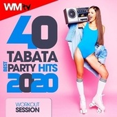 40 Tabata Best Party Hits 2020 For Fitness & Workout (20 Sec. Work and 10 Sec. Rest Cycles With Vocal Cues / High Intensity Interval Training Compilation for Fitness & Workout) von Workout Music Tv