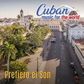 Cuban Music For The World - Prefiero el Son by German Garcia