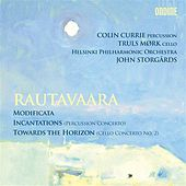 Rautavaara: Modificata - Incantations - Towards the Horizon von Various Artists