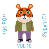 10s Pop Lullabies, Vol. 10 by The Cat and Owl
