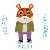 10s Pop Lullabies, Vol. 10 von The Cat and Owl