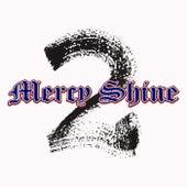 2 by Mercy Shine