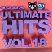 Ultimate Hits Lullabies, Vol. 18 von The Cat and Owl