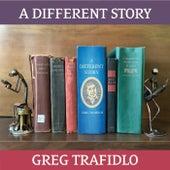 A Different Story von Greg Trafidlo