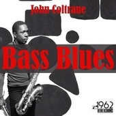 Bass Blues von John Coltrane