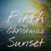 Fifth Christmas Sunset by The Tune Weavers, Doris Day, Jerry Clayton, The Paris Sisters, Nita Rossi, Steve Lawrence, The De Castro Sisters, The Stompers, Elisabeth Schmann, Christmas Songs