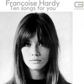 Ten songs for you by Francoise Hardy