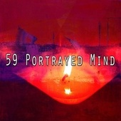 59 Portrayed Mind de Musica Relajante