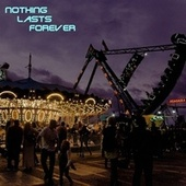 Nothing Lasts Forever von Galaxy of Night