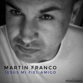 Jesús mi fiel amigo (Freestyle) de Martin Franco