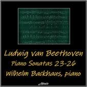 Beethoven: Piano Sonatas 23-26 by Wilhelm Backhaus