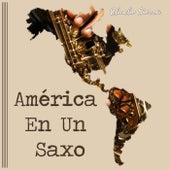 América En Un Saxo de Chucho Sierra