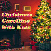Christmas Carolling With Kids by Various Artists
