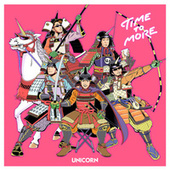TIME-TO-MORE by Unicorn