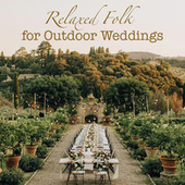 Relaxed Folk for Outdoor Weddings von Various Artists