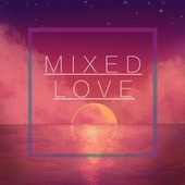 Mixed Love by No Time