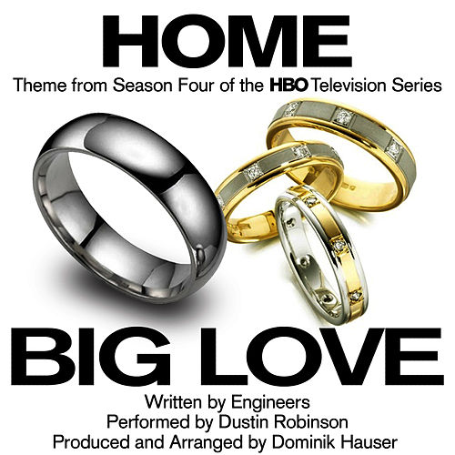 'Home' - Main Theme from Season 4 of the HBO Series 'Big Love' (Engineers) by Dominik Hauser