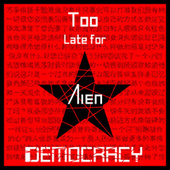 Too Late for Democracy by Aien