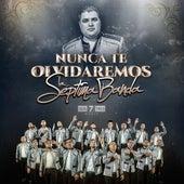 Nunca Te Olvidaremos by La Septima Banda