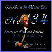 Bach In Musical Box 134 / Sonata For Flute And Cembalo B Minor Bwv1030 de Shinji Ishihara