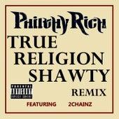 True Religion Shawty (Remix) von Philthy Rich