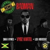 Badman (feat. Lisa Mercedez & Sikka Rymes) (Remix) by VYBZ Kartel