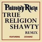 True Religion Shawty (Remix) [Clean Version] von Philthy Rich