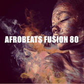 AFROBEATS FUSION 80 de Various Artists