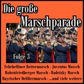 Die große Marschparade, Folge 3 von Various Artists