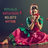 Rituals, Initiation, Beliefs, Myths by Calm Music Zone (1)