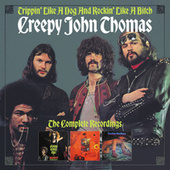 Trippin' Like a Dog And Rockin' Like A Bitch: The Complete Recordings by Creepy John Thomas