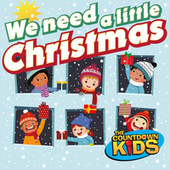 We Need a Little Christmas! (Holiday Hits for Kids) de The Countdown Kids