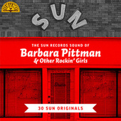 The Sun Records Sound of Barbara Pittman & Other Rockin' Girls (30 Sun Originals) von Various Artists