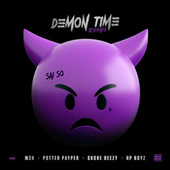 Demon Time (Remix) [feat. M24, Potter Payper, Skore Beezy & HP Boyz] by Sai So