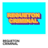 Regueton Criminal de Various Artists