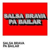 Salsa Brava Pa Bailar de Various Artists