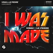 I Was Made de Vinai