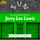 The Sun Records Sound of Jerry Lee Lewis (30 Country Classics) von Jerry Lee Lewis
