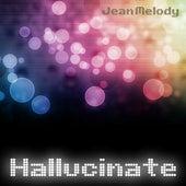 Hallucinate de Jean Melody
